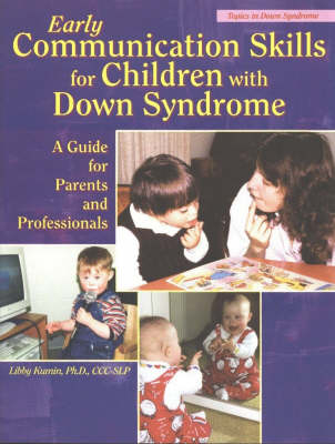 Early Communication Skills for Children with Down Syndrome: A Guide for Parents and Professionals (Paperback)