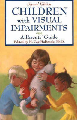 Children with Visual Impairments: A Parents' Guide (Paperback)