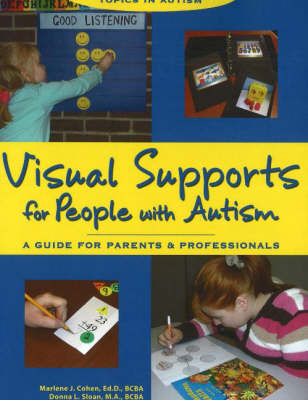 Visual Supports for People with Autism: A Guide for Parents and Professionals (Paperback)