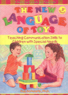 The New Language of Toys: Teaching Communication Skills to Children With Special Needs, a Guide for Parents and Teachers (Paperback)