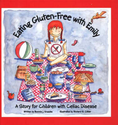 Eating Gluten Free with Emily: A Story for Children with Celiac Disease (Paperback)