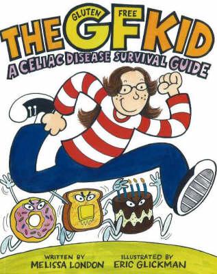 GF (Gluten Free) Kid: A Celiac Disease Survival Guide (Paperback)