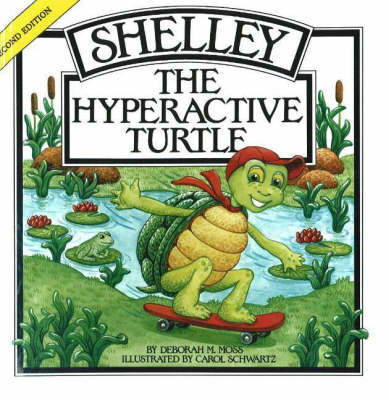 Shelley, the Hyperactive Turtle, 2nd Edition (Paperback)