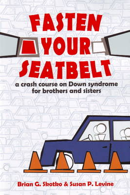 Fasten Your Seatbelt: A Crash Course on Down Syndrome for Brothers & Sisters (Paperback)