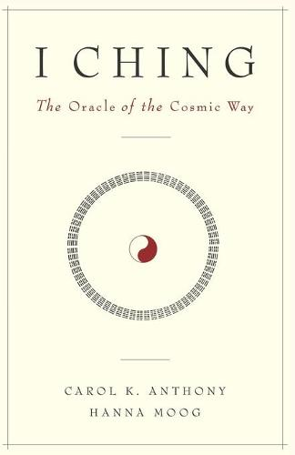 I Ching: The Oracle of the Cosmic Way (Paperback)