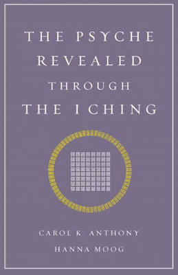 Psyche Revealed Through the I Ching (Paperback)