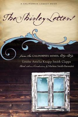 The Shirley Letters: From the California Mines, 1851-1852 (Paperback)