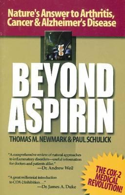Beyond Aspirin: Nature's Answer to Arthritis, Cancer & Alzheimer's Disease (Hardback)