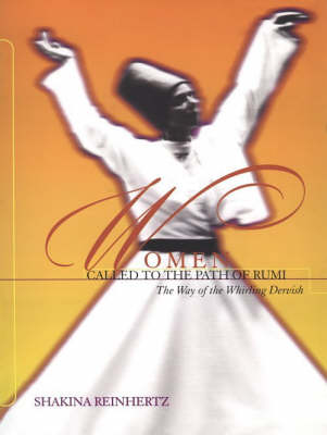 Women Called to the Path of Rumi: The Way of the Whirling Dervish (Paperback)