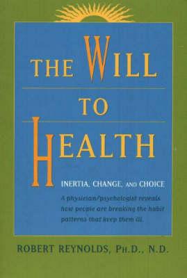 Will to Health: Inertia, Change & Choice (Paperback)