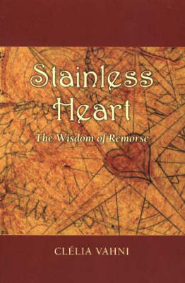 Stainless Heart: The Wisdom of Remorse (Paperback)