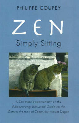Zen, Simply Sitting: A Zen Monk's Commentary on the Fukanzazengi by Master Dogen (Paperback)