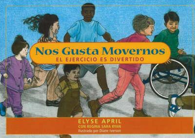 Nos gusta movernos: El ejercicio es divertido (Paperback)