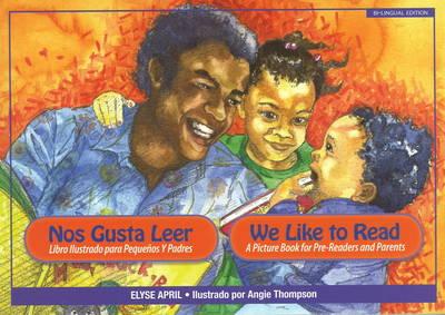 Nos Gusta Leer / We Like to Read: Bilinigual Edition (Paperback)