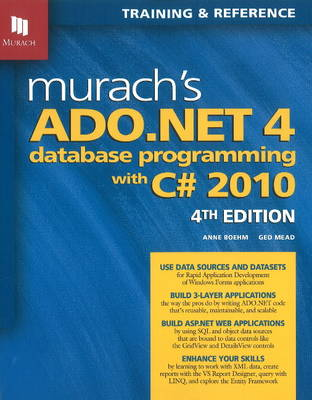 Murach's ADO.NET 4 Database Programming with C# 2010: 4th Edition (Paperback)