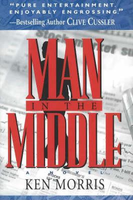 Man in the Middle: A Novel (Hardback)