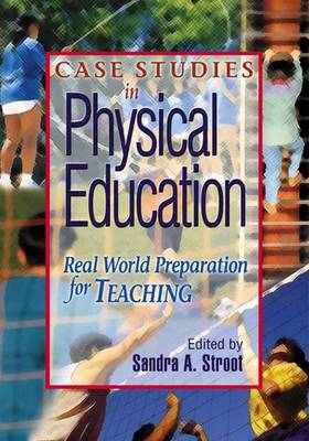 Case Studies in Physical Education: Real World Preparation for Teaching (Paperback)