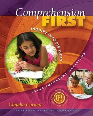 Comprehension First: Inquiry into Big Ideas Using Important Questions (Paperback)