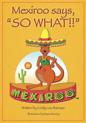 Mexiroo Says, So What!! (Paperback)