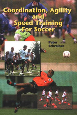 Coordination, Agility & Speed Training for Soccer (Paperback)
