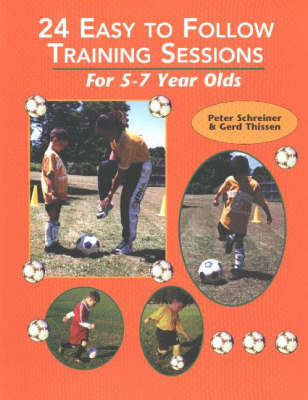 24 Easy to Follow Training Sessions: For 5-7 Year Olds (Paperback)