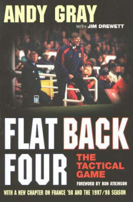 Flat Back Four: The Tactical Game (Paperback)