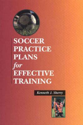 Soccer Practice Plans For Effective Training (Paperback)