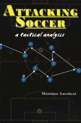 Attacking Soccer: A Tactical Analysis (Paperback)