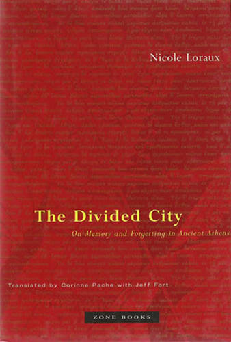 The Divided City: On Memory and Forgetting in Ancient Athens - Zone Books (Paperback)