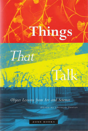 Things that Talk: Object Lessons from Art and Science - Zone Books (Hardback)
