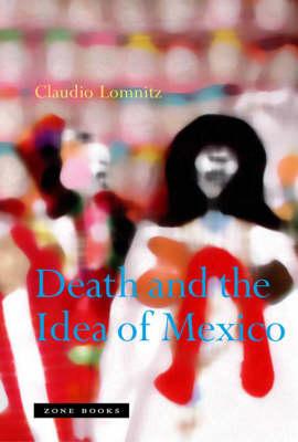 Death and the Idea of Mexico - Death and the Idea of Mexico (Hardback)