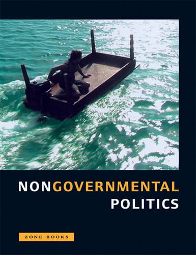 Nongovernmental Politics - Zone Books (Paperback)