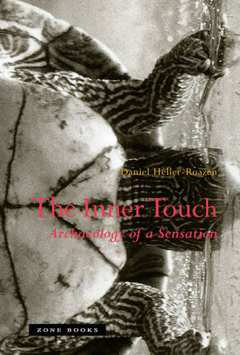The Inner Touch: Archaeology of a Sensation - Zone Books (Hardback)