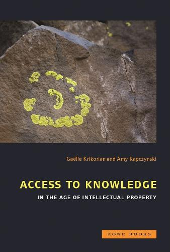 Access to Knowledge in the Age of Intellectual Property - Zone Books (Paperback)
