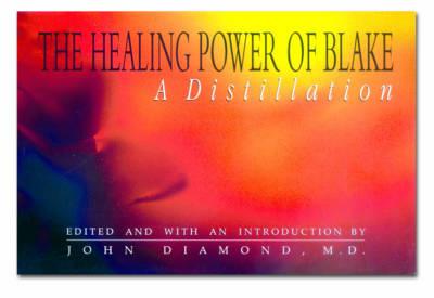 The Healing Power of Blake: A Distillation (Paperback)