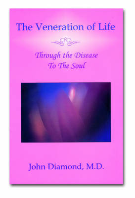 The Veneration of Life: Through the Disease to the Soul (Paperback)