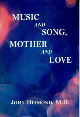 Music and Song, Mother and Love (Paperback)