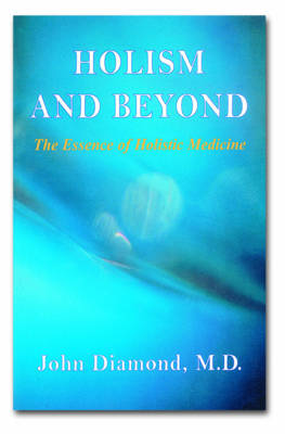 Holism and Beyond: The Essence of Holistic Medicine (Paperback)