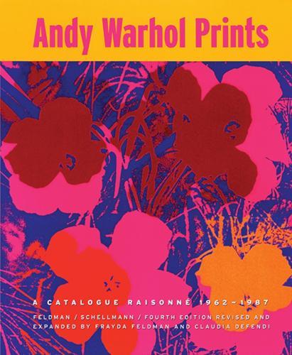 Andy Warhol: Prints A Catalogue Raisonne 1962-1987 (Hardback)