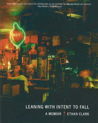 Leaning with Intent to Fall: A Memoir (Paperback)