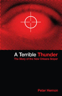 Terrible Thunder, 2nd Edition: The Story of the New Orleans Sniper (Paperback)