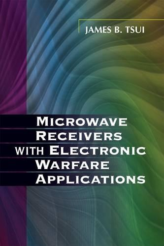 Microwave Receivers with Electronic Warfare Applications - Electromagnetics and Radar (Paperback)