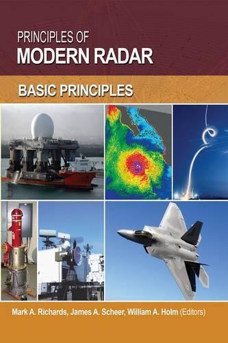 Principles of Modern Radar: Volume 1: Basic principles - Radar, Sonar and Navigation (Hardback)