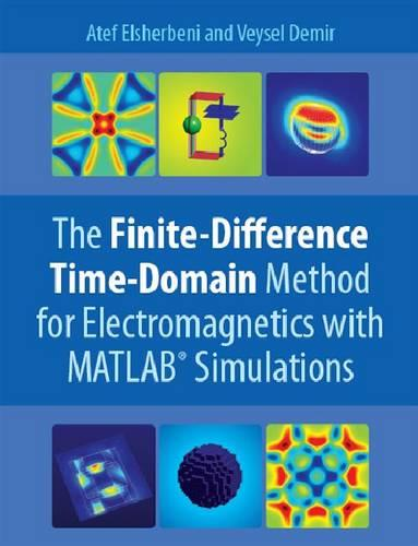 The Finite Difference Time Domain Method for Electromagnetics: With MATLAB Simulations (Hardback)