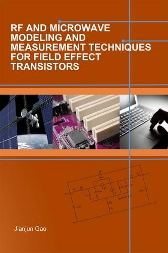 RF and Microwave Modeling and Measurement Techniques for Field Effect Transistors - Electromagnetics and Radar (Hardback)