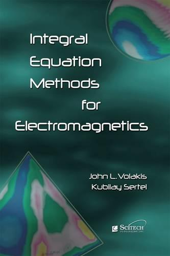Integral Equation Methods for Electromagnetics - Electromagnetics and Radar (Hardback)