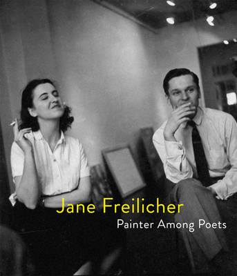 Jane Freilicher - Painter Among Poets (Hardback)