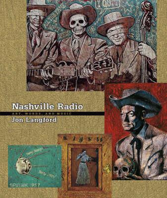 Nashville Radio: Art, Words and Music (Paperback)