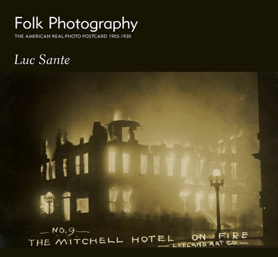 Folk Photography: The American Real-Photo Postcard, 1905-1930 (Paperback)