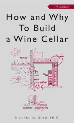 How and Why to Build a Wine Cellar (Paperback)